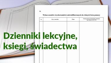 Dzienniki lekcyjne, księgi ewidencyjne, świadectwa